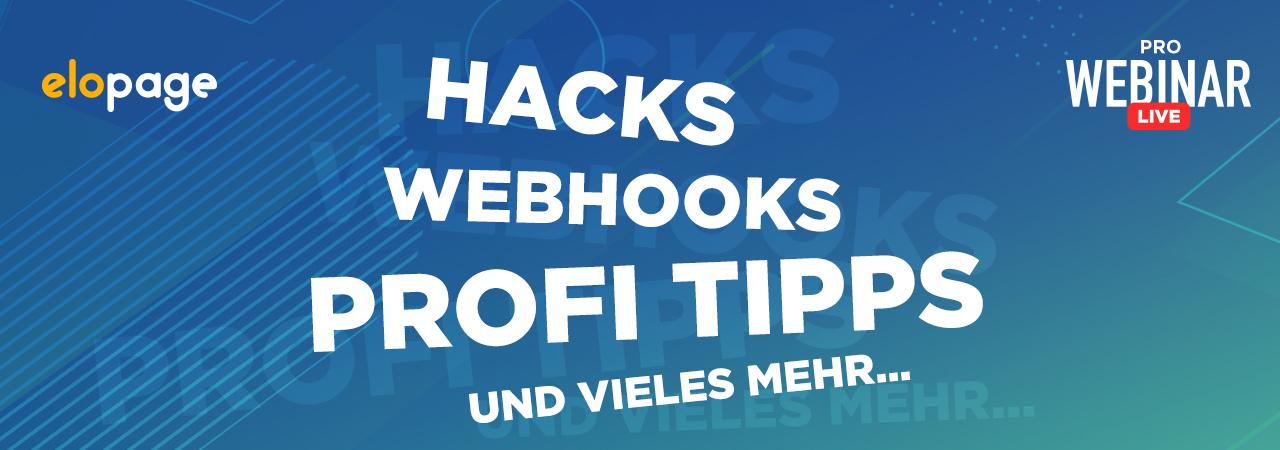 Hacks, WebHooks, Profi Tipps